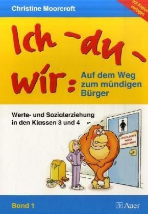 9783403046639: Ich - du - wir: Auf dem Weg zum mündigen Bürger, 3./4. Klasse