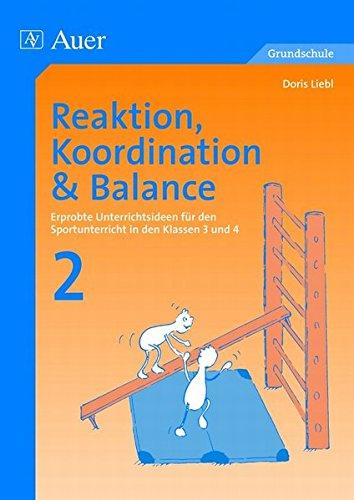9783403047117: Reaktion, Koordination und Balance 2: Erprobte Unterrichtsideen für den Sportunterricht in den Klassen 3 und 4
