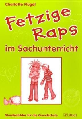 9783403047124: Fetzige Raps im Sachunterricht: Stundenbilder für die Grundschule