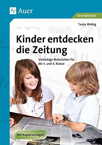 9783403047735: Kinder entdecken die Zeitung: Vielseitige Materialien für die 3. und 4. Klasse. Mit Kopiervorlagen