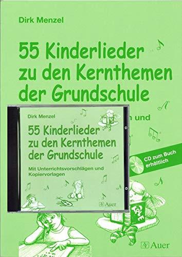 9783403047865: 55 Kinderlieder zu den Kernthemen der Grundschule - Komplettpaket: Komplettpaket bestehend aus Buch und CD (1. bis 4. Klasse)