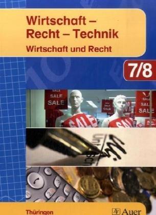Wirtschaft-Recht-Technik: Wirtschaft und Recht 7/8 - Hepp Meinolf, Schlotzhauer Udo, Gross Winfried, Hepp Meinolf, Schlotzhauer Udo, Stein Hans