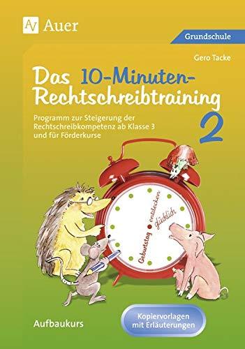 9783403048961: Das 10-Minuten Rechtschreibtraining 2: Programm zur Steigerung der Rechtschreibkompetenz ab Klasse 3 - Aufbaukurs. Kopiervorlagen mit Erläuterungen