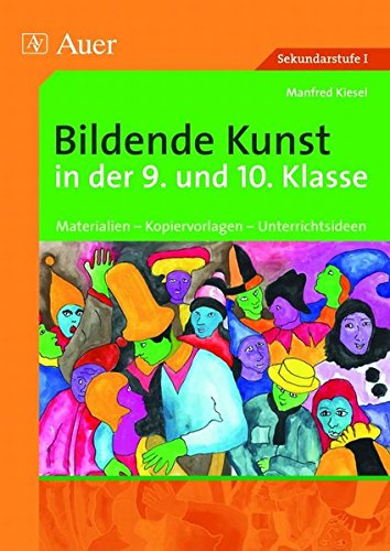 9783403049098: Bildende Kunst in der 9. und 10. Klasse: Materialien - Kopiervorlagen - Unterrichtsideen