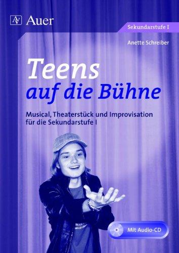 9783403049302: Teens auf die Bühne: Musical, Theaterstück und Improvisation für die Sekundarstufe 1
