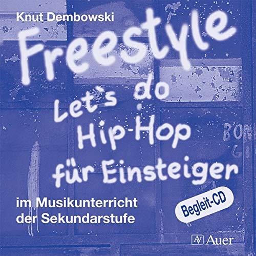 9783403059691: Freestyle - Let's do Hip-Hop. CD. F�r Einsteiger: F�r Einsteiger im Musikunterricht der Sekundarstufe