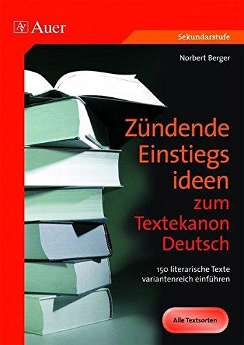 9783403061670: Z�ndende Einstiegsideen zum Textekanon Deutsch: 150 literarische Texte variantenreich einf�hren