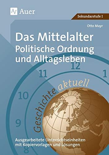 9783403061991: Das Mittelalter: Politische Ordnung und Alltagsleben
