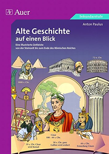 9783403062455: Alte Geschichte auf einen Blick: Eine illustrierte Zeitleiste von der Steinzeit bis zum Ende des Römischen Reiches, Kopiervorlagen (5. bis 13. Klasse)