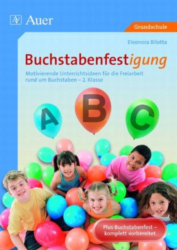 9783403063407: Buchstabenfestigung: Motivierende Unterrichtsideen für die Freiarbeit rund um Buchstaben - 2.Klasse
