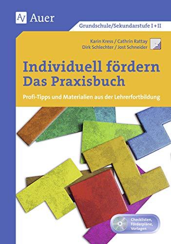 Individuell fördern - Das Praxisbuch: Profi-Tipps und Materialien aus der Lehrerfortbildung (Alle Klassenstufen)