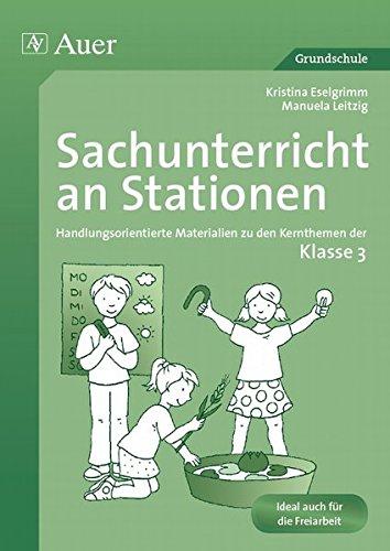 Sachunterricht an Stationen 3 : Handlungsorientierte Materialien zu den Kernthemen der Klasse 3 - Kristina Eselgrimm
