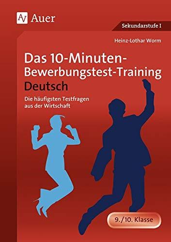 9783403065296: Das 10-Minuten-Bewerbungstest-Training Deutsch: Die häufigsten Testfragen aus der Wirtschaft (9. und 10. Klasse)