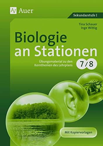 Biologie an Stationen : Übungsmaterial zu den Kernthemen des Lernplans, Klasse 7/8 - Tina Schauer