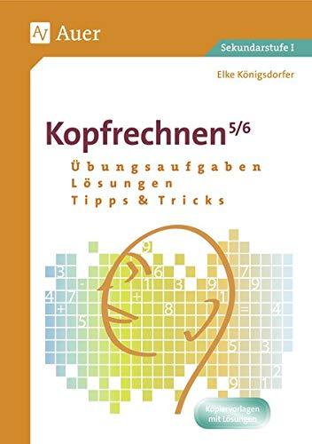 9783403066729: Kopfrechnen 5/6: Übungsaufgaben - Lösungen - Tipps und Tricks (5. und 6. Klasse)