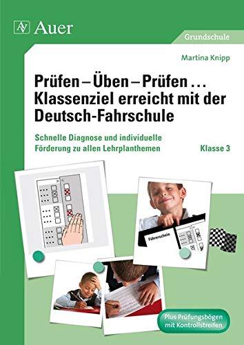 9783403067566: Pr�fen - �ben - Pr�fen ... Klassenziel erreicht mit der Deutsch-Fahrschule Klasse 3: Schnelle Diagnose und individuelle F�rderung zu allen Lehrplanthemen