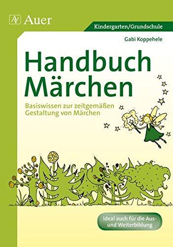 9783403067771: Handbuch Märchen: Basiswissen zur zeitgemäßen Gestaltung von Märchen (Kindergarten)