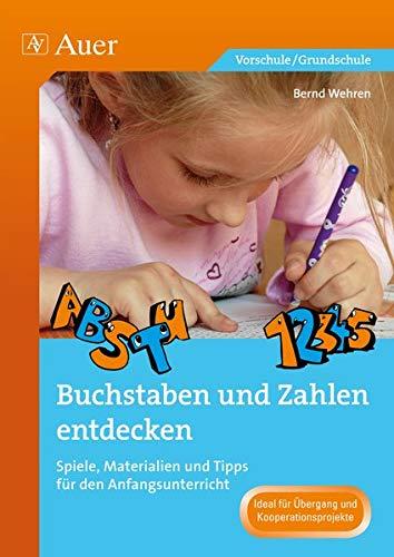 9783403069263: Buchstaben und Zahlen entdecken: Spiele, Materialien und Tipps f�r den Anfangsunterricht (1. Klasse)