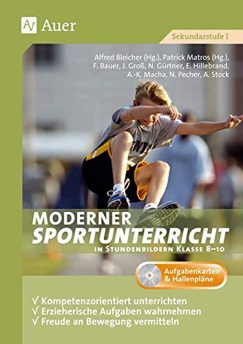 9783403071006: Moderner Sportunterricht in Stundenbildern 8-10: Kompetenzorientiert unterrichten, erzieherische Aufgaben wahrnehmen, Freude an Bewegung vermittel (8. bis 10. Klasse)