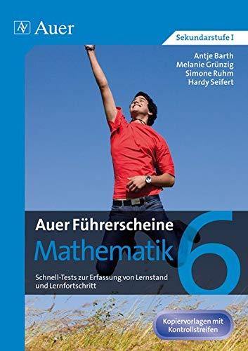 9783403071402: Auer Führerscheine Mathematik Klasse 6: Schnell-Tests zur Erfassung von Lernstand und Lernfortschritt