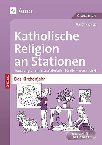 9783403072089: Katholische Religion an Stationen Das Kirchenjahr: Handlungsorientierte Materialien f�r die Klassen 1 bis 4