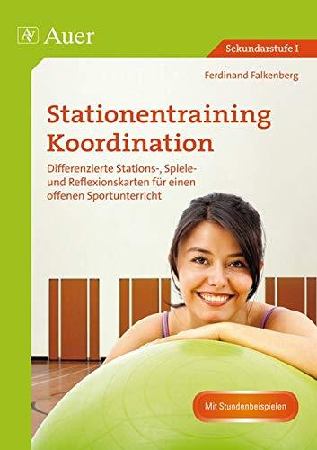 9783403073246: Stationentraining Koordination: Differenzierte Stations-, Spiele- und Reflexionskarten f�r einen offenen Sportunterricht (5. bis 10. Klasse)