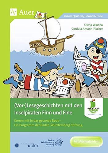 Vor-)Lesegeschichten mit den Inselpiraten: Komm mit in das gesunde Boot - Ein Programm der Baden-Württemberg Stiftung