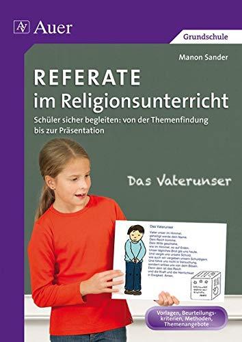 9783403073482: Referate im Religionsunterricht: Schüler sicher begleiten: von der Themenfindung bis zur Präsentation (1. bis 4. Klasse)