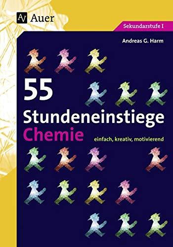 9783403074045: 55 Stundeneinstiege Chemie: einfach, kreativ, motivierend (5. bis 10. Klasse)