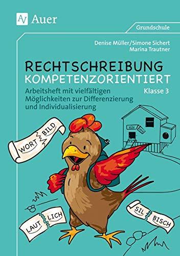 Rechtschreibung kompetenzorientiert - Klasse 3 AH: Arbeitsheft: Müller, Denise; Sichert,