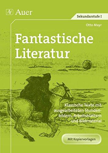 9783403074212: Fantastische Literatur: Klassische Texte mit ausgearbeiteten Stundenbildern, Arbeitsbl�ttern und Bildmaterial (5. bis 10. Klasse)