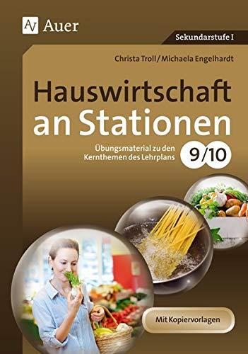 9783403074243: Hauswirtschaft an Stationen 9-10: Übungsmaterial zu den Kernthemen des Lehrplans Klasse 9/10
