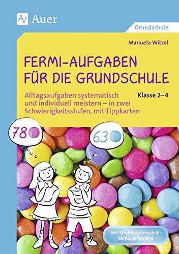 9783403074687: Fermi-Aufgaben für die Grundschule - Klasse 2-4: Alltagsaufgaben systematisch und individuell meistern - in zwei Schwierigkeitsstufen, mit Tippkarten