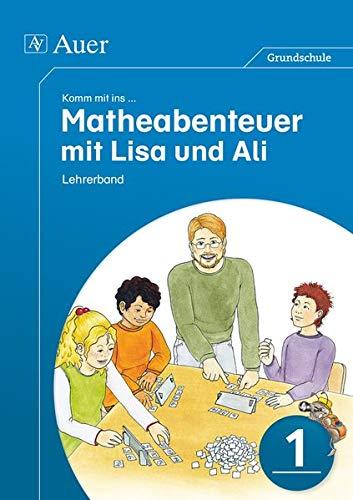 9783403074816: Komm mit ins Matheabenteuer mit Lisa und Ali Kl. 1: Lehrerband (1. Klasse)