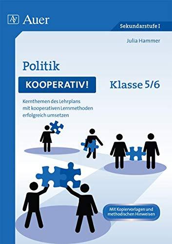 9783403075325: Politik kooperativ Klasse 5-6: Kernthemen des Lehrplans mit kooperativen Lernmethoden erfolgreich umsetzen