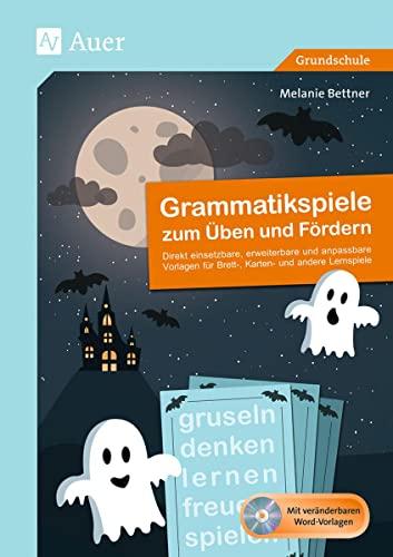 9783403076728: Grammatikspiele zum Üben und Fördern: Direkt einsetzbare, erweiterbare und anpassbare Vorlagen für Brett-, Karten- und andere Lernspiel (1. bis 4. Klasse)