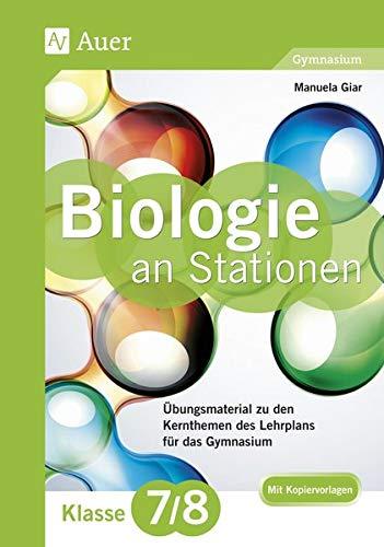 9783403077046: Biologie an Stationen 7-8 Gymnasium: Übungsmaterial zu den Kernthemen des Lehrplans für das Gymnasium Klasse 7-8