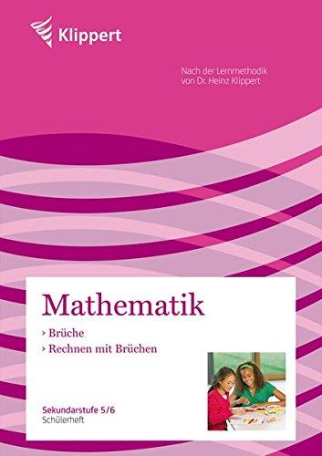 Brüche / Rechnen mit Brüchen. Schülerheft (5.