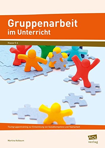9783403101659: Gruppenarbeit im Unterricht: Tischgruppentraining zur Entwicklung von Sozialkompetenz und Teamarbeit (5. und 6. Klasse)