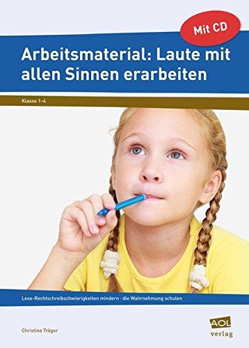 9783403102014: Arbeitsmaterial: Laute mit allen Sinnen erarbeiten: Lese-Rechtschreibschwierigkeiten mindern - die Wahrnehmung schulen (1. bis 4. Klasse)