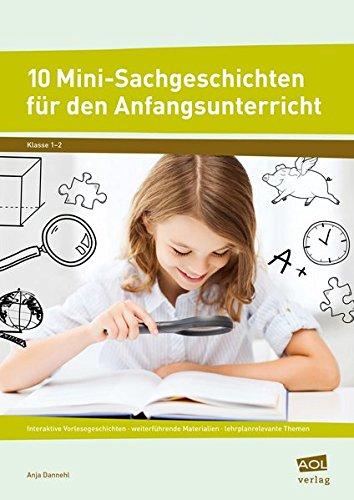 9783403102526: 10 Mini-Sachgeschichten für den Anfangsunterricht: Interaktive Vorlesegeschichten - weiterführende Materialien - lehrplanrelevante Themen (1. und 2. Klasse)
