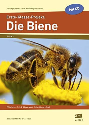 9783403102588: Erste-Klasse-Projekt: Die Biene: 7 Stationen - 3-fach differenziert - fächerübergreifend