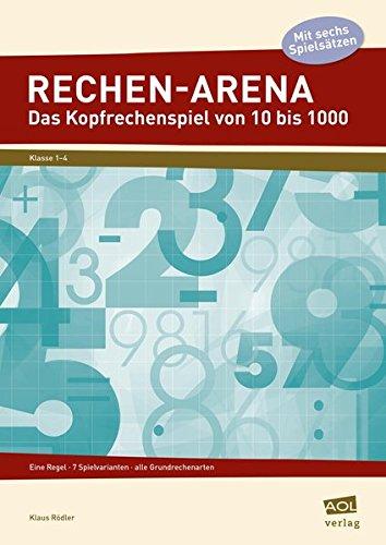 9783403102779: Rechen-Arena: Das Kopfrechenspiel von 10 bis 1000: Eine Regel - 7 Spielvarianten - alle Grundrechenarten (1. bis 4. Klasse)