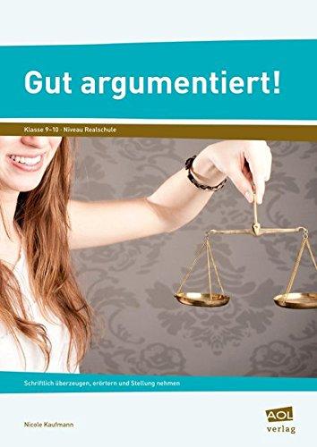 9783403102960: Gut argumentiert!: Schriftlich überzeugen, erörtern und Stellung nehmen (9. und 10. Klasse)