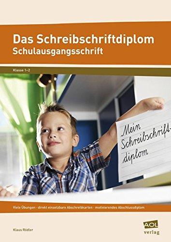 9783403103288: Das Schreibschriftdiplom - Schulausgangsschrift (SAS): Viele Übungen - direkt einsetzbare Abschreibkarten - motivierendes Abschlussdiplom (1. und 2. Klasse)