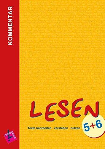 Lesen 5+6. Lehrerkommentar mit Lösungen: Texte bearbeiten - verstehen - nutzen