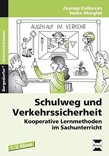 9783403230076: Schulweg und Verkehrssicherheit: Kooperative Lernmethoden im Sachunterricht (1. und 2. Klasse)