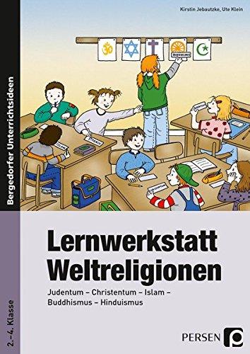 Lernwerkstatt Weltreligionen: Kirstin Jebautzke; Ute Klein