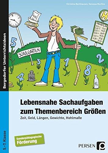 Lebensnahe Sachaufgaben zum Themenbereich Größen: Zeit, Geld,: Christian Barkhausen; Vanessa