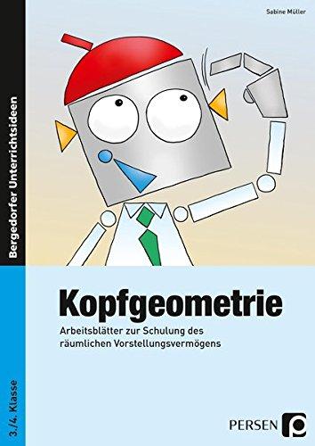 9783403231707: Kopfgeometrie: Arbeitsblätter zur Schulung des räumlichen Vorstellungsvermögens (3. und 4. Klasse)
